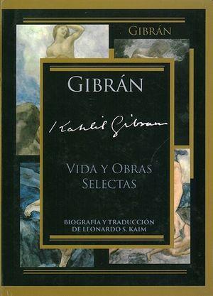 GIBRAN KAHLIL GIBRAN. VIDA Y OBRAS SELECTAS / PD,
