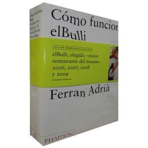 COMO FUNCIONA EL BULLI. LAS IDEAS LOS METODOS Y LA CREATIVIDAD DE FERRAN ADRIA / PD.