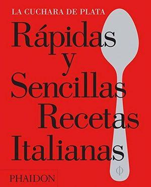 Rápidas y sencillas recetas italianas. La cuchara de plata / pd.