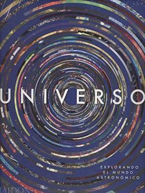 UNIVERSO. EXPLORANDO EL MUNDO ASTRONOMICO / PD.