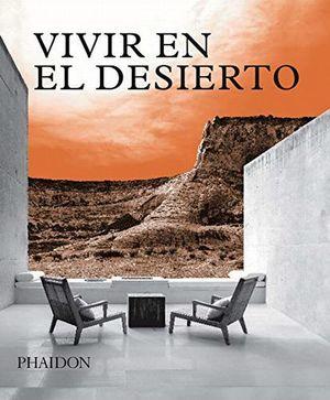 Vivir en el desierto. Casas contemporáneas en el desierto / pd.