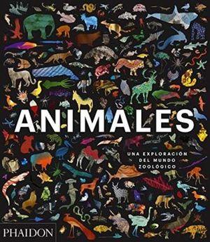 ANIMALES. UNA EXPLORACION DEL MUNDO ZOOLOGICO / PD.