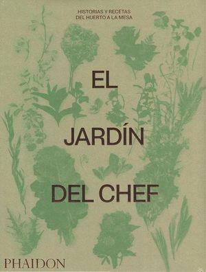 El jardín del chef. Historias y recetas del huerto a la mesa / pd.