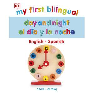 My First Bilingual. Day and Night el día y la noche / pd.