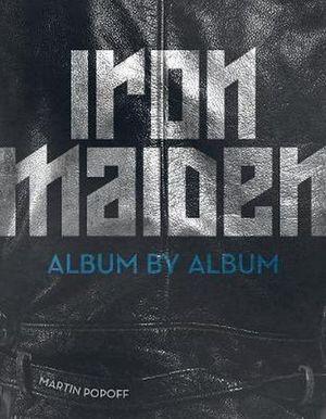 Iron Maiden. Album by album