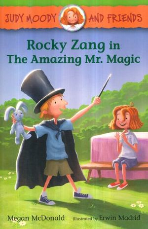 ROCKY ZANG IN THE AMAZING MR. MAGIC / JUDY MOODY AND FRIENDS 2