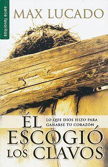 EL ESCOGIO LOS CLAVOS