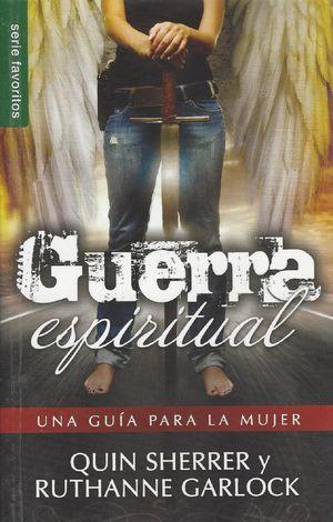 Guerra espiritual una guía para la mujer