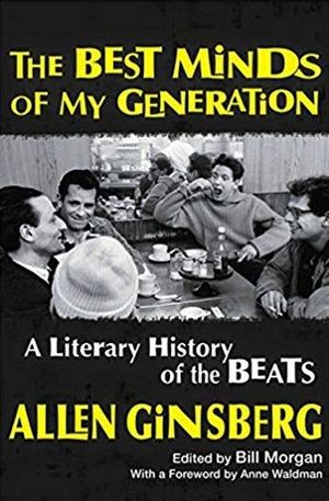 The best minds of my generation. A literary history of the beats