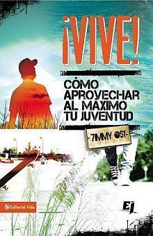 VIVE. COMO APROVECHAR AL MAXIMO TU JUVENTUD