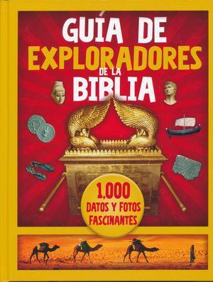 Guía de exploradores de la Biblia. 1000 datos y fotos fascinantes / Pd.