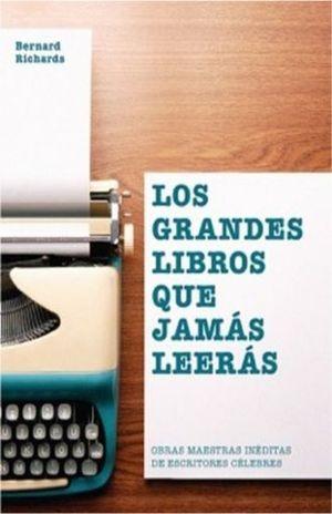 GRANDES LIBROS QUE JAMAS LEERAS, LOS