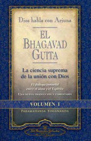 BHAGAVAD GUITA, EL. DIOS HABLA CON ARJUNA / VOL. I