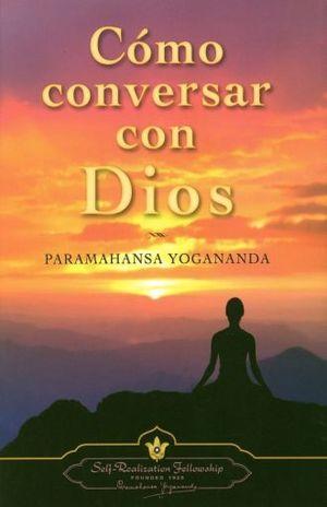 COMO CONVERSAR CON DIOS / 3 ED. / PD.