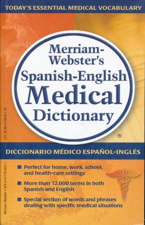 SPANISH - ENGLISH MEDICAL DICTIONARY. MERRIAM WEBSTERS