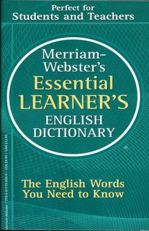 MERRIAM WEBSTERS ESSENTIAL LEARNERS. ENGLISH DICTIONARY