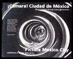 CAMARA CIUDAD DE MEXICO. MOMENTOS DE UNA NUEVA GENERACION