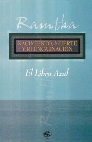 LIBRO AZUL, EL. NACIMIENTO MUERTE Y REENCARNACION