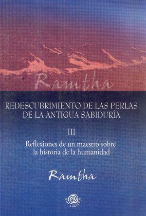 REDESCUBRIMIENTO DE LAS PERLAS DE LA ANTIGUA SABIDURIA III. REFLEXIONES DE UN MAESTRO SOBRE LA...