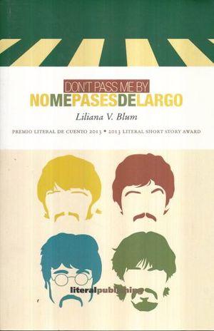 NO ME PASES DE LARGO / DONT PASS ME BY (EDICION BLINGUE)
