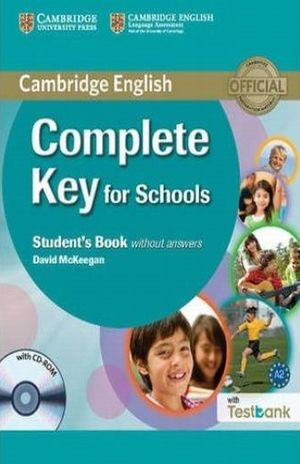COMPLETE KEY FOR SCHOOLS STUDENTS BOOK WITHOUT ANSWERS (INCLUYE CD ROM + TEXTBANK)