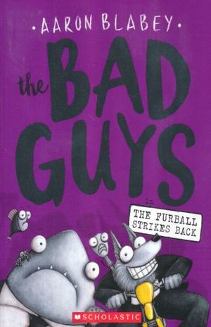 BAD GUYS, THE / VOL. 3. THE FURBALL STRIKES BACK