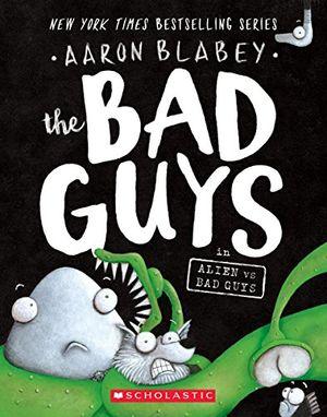 The Bad Guys. Alien vs Bad Guys #6