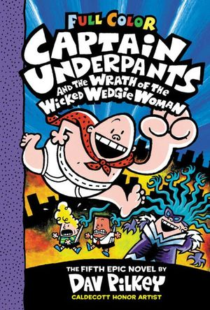 Captain underpants and the wrath of the wicked wedgie woman / pd.