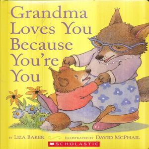 GRANDMA LOVES YOU BECAUSE YOU RE YOU / PD.