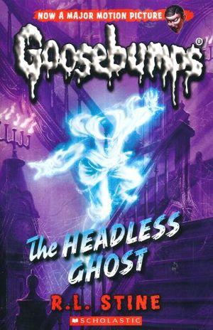 HEADLESS GHOST, THE. GOOSEBUMPS