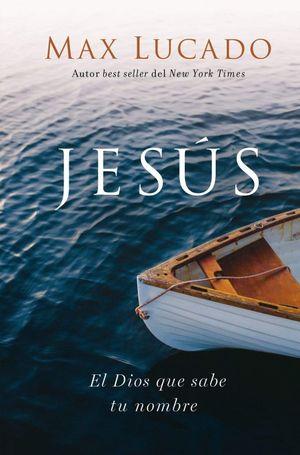 Jesús. El Dios que sabe tu nombre / 2 ed. / pd.