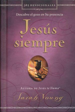 JESUS SIEMPRE. DESCUBRE EL GOZO EN SU PRESENCIA