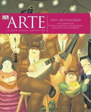 ARTE 1945 - ACTUALIDAD. ARTE CONCEPTUAL / PINTURA FIGURATIVA / NUEVOS MEDIOS / ESCULTURA CONTEMPORANEA / PD.
