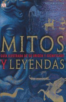 MITOS Y LEYENDAS. GUIA ILUSTRADA DE SU ORIGEN Y SIGNIFICADO / PD.