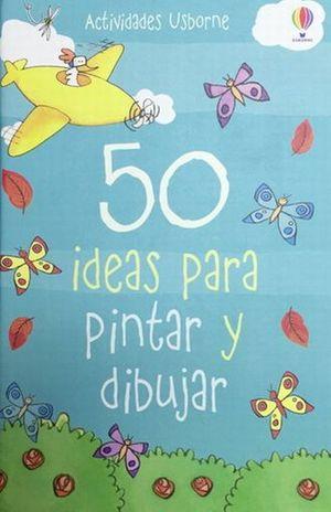 50 IDEAS PARA PINTAR Y DIBUJAR / PD.
