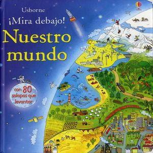 NUESTRO MUNDO / MIRA DEBAJO / PD.