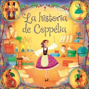 HISTORIA DE COPPELIA, LA / PD.
