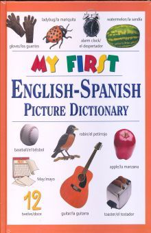 MY FIRST ENGLISH SPANISH PICTURE DICTIONARY / PD.