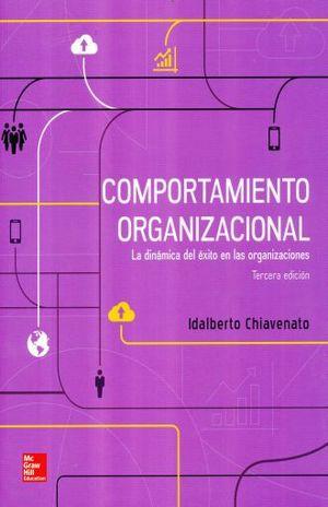 COMPORTAMIENTO ORGANIZACIONAL. LA DINAMICA DEL EXITO EN LAS ORGANIZACIONES / 3 ED.