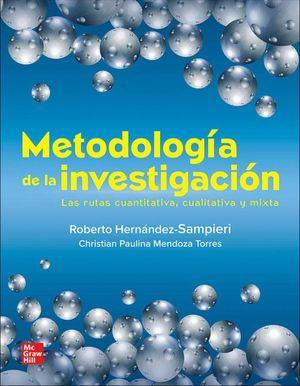 METODOLOGIA DE LA INVESTIGACION. LAS RUTAS CUANTITATIVA CUALITATIVA Y MIXTA