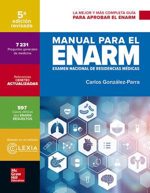 MANUAL PARA EL ENARM. EXAMEN NACIONAL DE RESIDENCIAS MEDICAS / 5 ED.