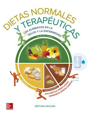 DIETAS NORMALES Y TERAPEUTICAS. LOS ALIMENTOS EN LA SALUD Y LA ENFERMEDAD / 7 ED.