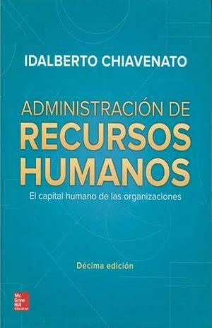 ADMINISTRACION DE RECURSOS HUMANOS. EL CAPITAL HUMANO DE LAS ORGANIZACIONES / 10 ED.