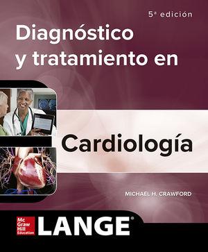 Diagnóstico clínico y tratamiento cardiología / 5 ed.