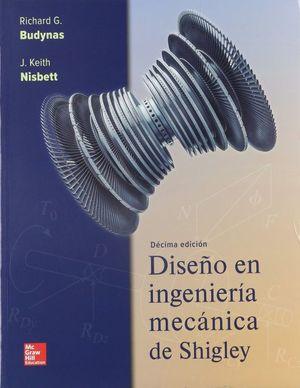 DISEÑO EN INGENIERIA MECANICA DE SHIGLEY / 10 ED.