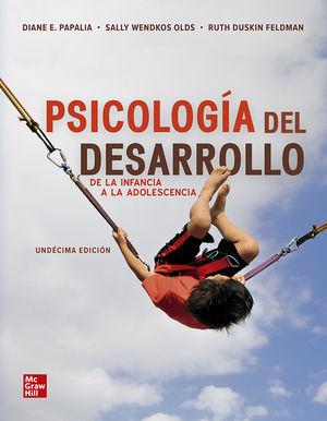 PSICOLOGIA DEL DESARROLLO. DE LA INFANCIA A LA ADOLESCENCIA / 11 ED.