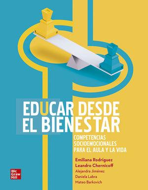 EDUCAR DESDE EL BIENESTAR. COMPETENCIAS SOCIOEMOCIONALES PARA EL AULA Y LA VIDA