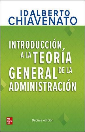 INTRODUCCION A LA TEORIA GENERAL ADMINISTRACION / 10 ED. (LIBRO+CONNECT 12M)