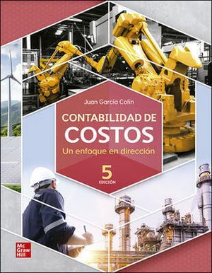 Contabilidad de costos. Un enfoque en dirección / 5 Ed. (Incluye Connect)