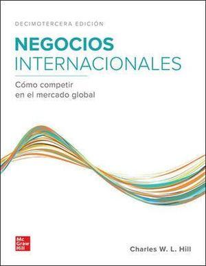 Negocios Internacionales. Cómo competir en el mercado global / 13 ed.